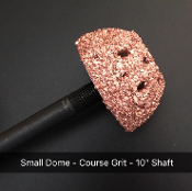 "Small Dome - Course Grit - 10"" Shaft"